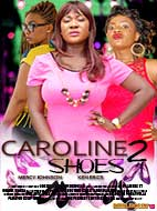 Nollywood Movie- Caroline Shoes 2